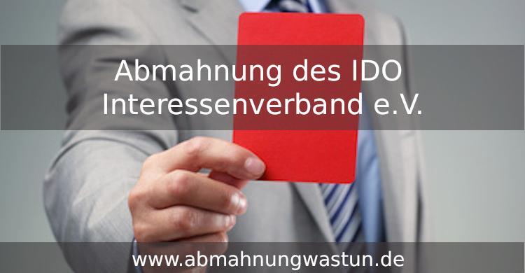 Abmahnung des IDO Interessenverband für das Rechts- und Finanzconsulting deutscher Online-Unternehmen e.V.