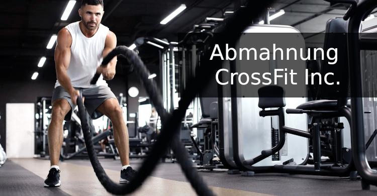 Abmahnung Crossfit Inc. | Marke Crossfit