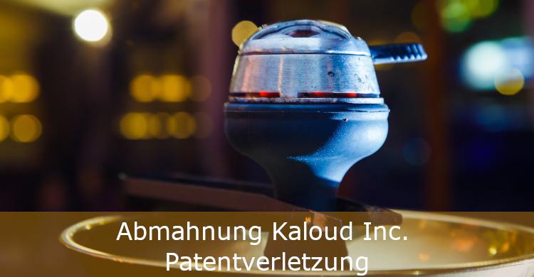 Abmahnung Kaloud | Patentverletzung | Verletzung eines Patents | Shisha Wasserpfeife