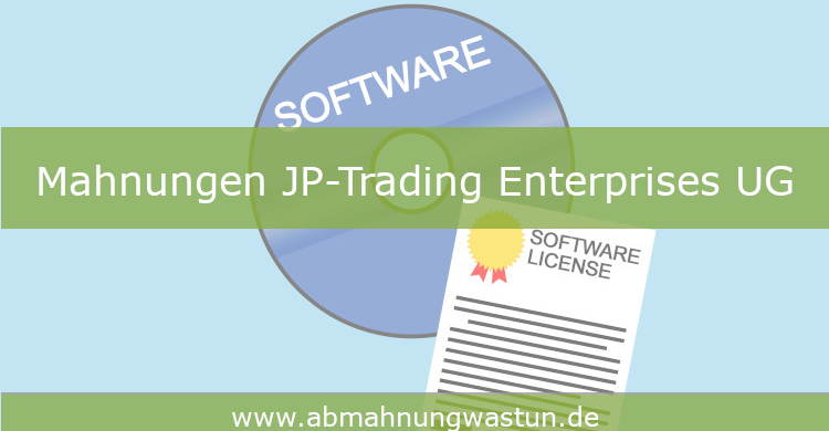 Mahnungen JP-Trading Enterprises UG | Inkasso JUSLEGAL Rechtsanwaltsgesellschaft mbH