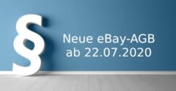 Neue eBay-AGB ab dem 22.07.2020 | eBay ändert zum 22.07.2020 seine AGB
